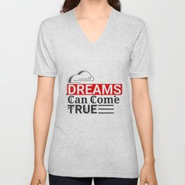 Dreams can come true Unisex V-Neck