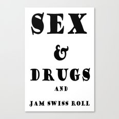 Sex and Drugs and Jam Swiss Roll Canvas Print