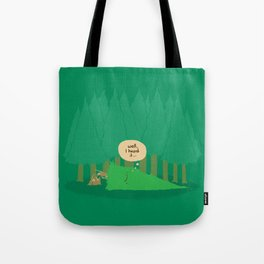 Well, I heard it... Tote Bag
