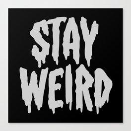 Stay Weird Canvas Print