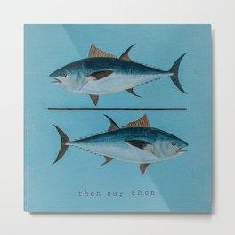 thon sur thon bleu Metal Print