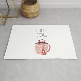 I Ruff You. Coffee cup. Rug