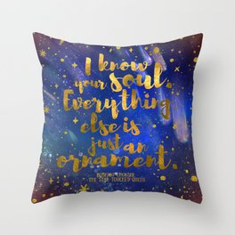 I know your soul - The star touched queen Throw Pillow
