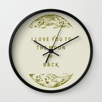 i love you to the moon and back Wall Clocks featuring I Love You To The Moon & Back by Maija Rebecca