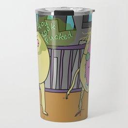You Looked Fucked Travel Mug