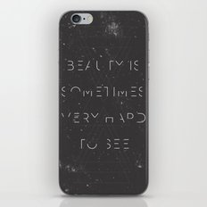 Beauty is Sometimes Very Hard to See iPhone & iPod Skin