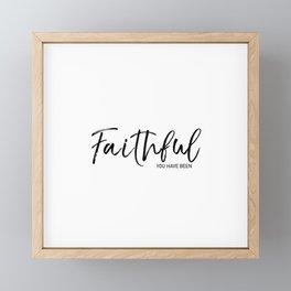 Faithful you have been Framed Mini Art Print