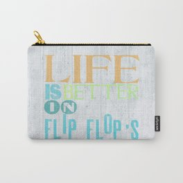 LIFE IS BETTER IN FLIP FLOPS Carry-All Pouch