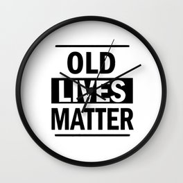 Old Lives Matter Wall Clock