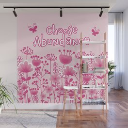Choose Abundance Wall Mural