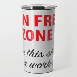 Gun Free Zone - Like This Shit Ever Works Travel Mug