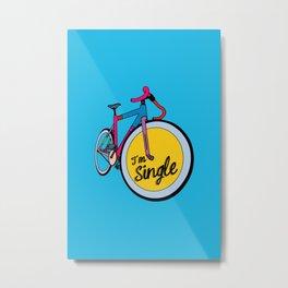 I´m Single Metal Print