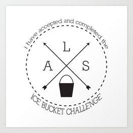 ALS Awareness - Ice Bucket Challenge Art Print