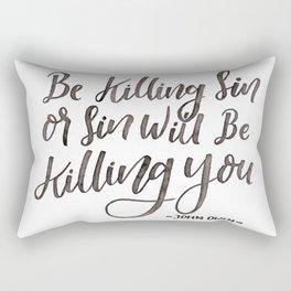 """Be Killing Sin or Sin Will Be Killing You"" - John Owen Rectangular Pillow"