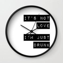It's note love. I'm just Drunk Wall Clock