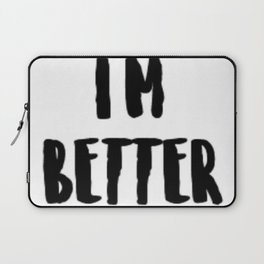 I'm Better Laptop Sleeve