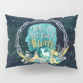 Always Pillow Sham