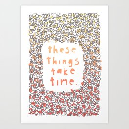 Take Time. Art Print