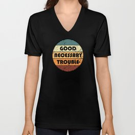 Get In Good And Necessary Trouble Quote Unisex V-Neck