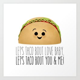 Let's Taco Bout Love Baby Art Print