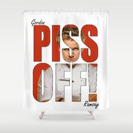 Gordon Ramsay - PISS OFF! Shower Curtain