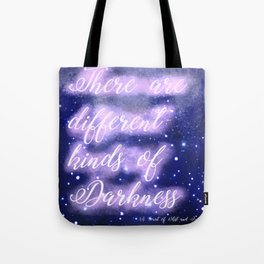 Different Kinds of Darkness Tote Bag