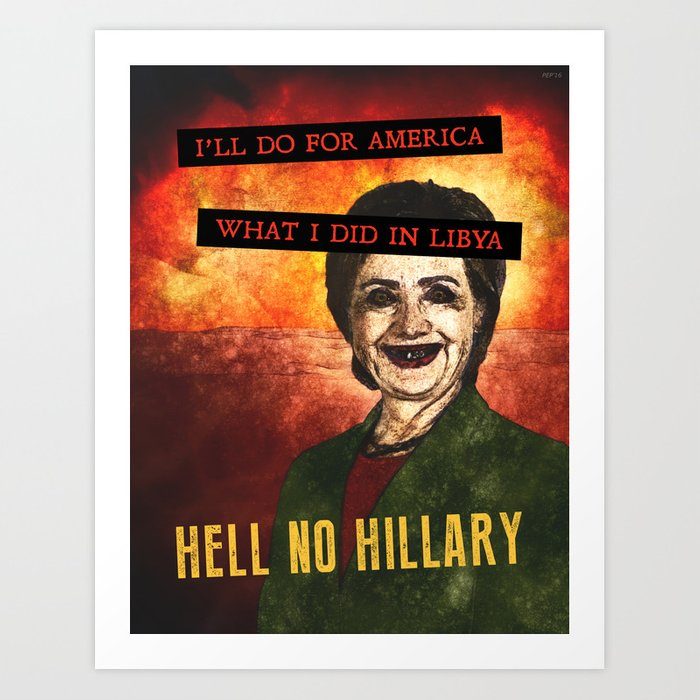 Hell No Hillary Art Print