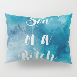 FML Collection: Son of a Bitch Pillow Sham