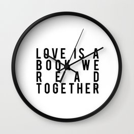 Love is a Book We Read Together Wall Clock