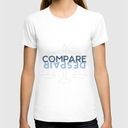 To compare is to despair T-shirt
