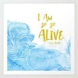 I am so so alive Art Print