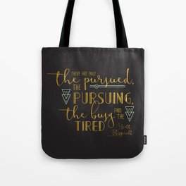 The Pursued & The Pursuing Tote Bag
