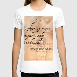 Art is never finished, only abandoned T-shirt