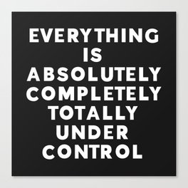 Completely Under Control Funny Quote Canvas Print