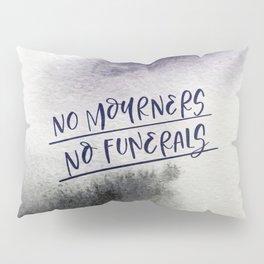 No Mourners, No Funerals Pillow Sham