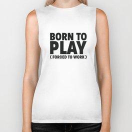 Born to play Biker Tank