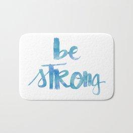 Be Strong: watercolored Bath Mat