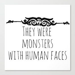 they were monsters - miss peregrine Canvas Print