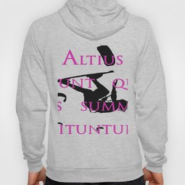 They Will Rise Highest Who Strive For The Highest Place Hoody