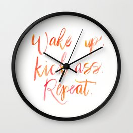 Wake up. Kick ass. Repeat. water color painting quote Wall Clock