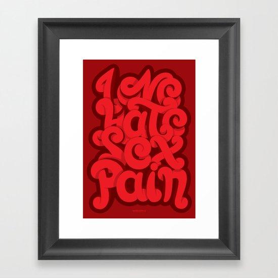Love - Hate - Sex - Pain Framed Art Print
