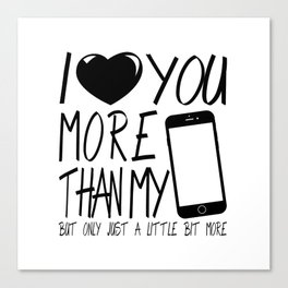 Valentine gift - I Love you more Canvas Print