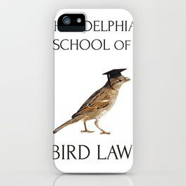 Philadelphia School of Bird Law iPhone Case