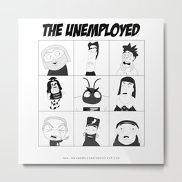 The Unemployed Metal Print