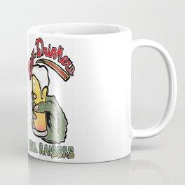 Beer Drinkers, Hell Raisers Coffee Mug