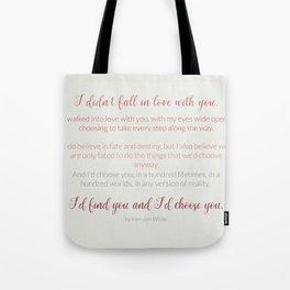 I'd choose you 4 #quotes #love #minimalism Tote Bag