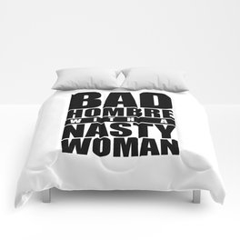 Bad Hombre with a Nasty Woman Comforters