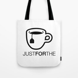 Just For The Tote Bag