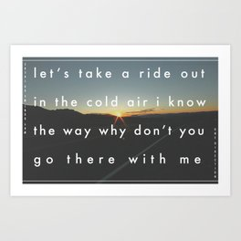 Why don't we go there Art Print