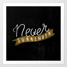 Never Surrender Art Print